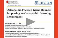 Osteopathic Focused Gramd Rounds: Supporting an Osteopathic Learning Environment