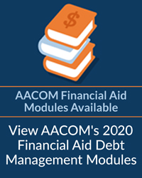 View AACOM's 2019 Financial Aid Debt Management Modules