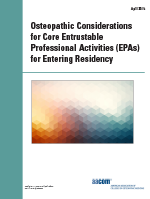 Osteopathic Considerations for Core Entrustable Professional Activities (EPAs) for Entering Residency
