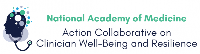 National Academy of Medicine Action Collaborative on Clinician well-being